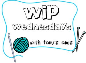 Tami's Ami's WIP Wednesday