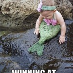 Winning at Mermaiding